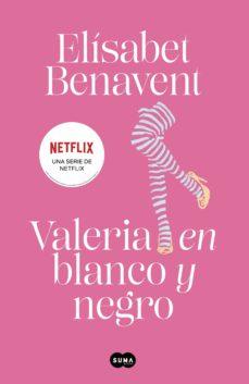 valeria en blanco y negro (saga valeria 3) (ebook)-elisabet benavent-9788483655641