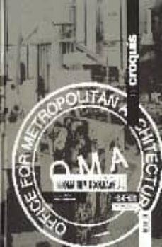 Garumclubgourmet.es Oma Rem Koolhaas (Ii): 19962007 Teoria Y Practica Image