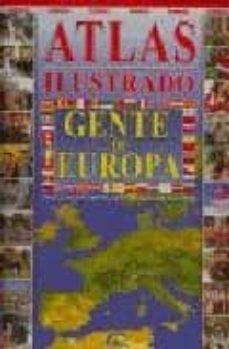 ATLAS ILUSTRADO: GENTE DE EUROPA - VV.AA. | Adahalicante.org