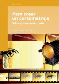 para crear un cortometraje (ebook)-antonio oria de rueda salguero-9788490291641