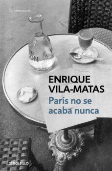 Descarga gratuita de libros electrónicos para mac PARIS NO SE ACABA NUNCA de ENRIQUE VILA-MATAS RTF ePub FB2 (Spanish Edition)