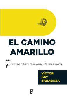 el camino amarillo (ebook)-victor gay zaragoza-9788490699041