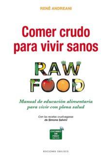 comer crudo para vivir sanos: raw food: manual de educacion alimentaria para vivir con plena salud-rene andreani-9788491113041