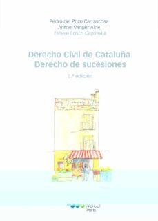derecho civil de cataluña: derecho de sucesiones (3ª ed.)-pedro del pozo carrascosa-9788491234241