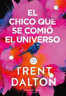 Ebook kostenlos ebooks descargar EL CHICO QUE SE COMIO EL UNIVERSO ePub PDF 9788491393641