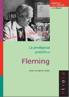 Descargas de revistas de libros electrónicos FLEMING LA PRODIGIOSA PENICILINA de JOSE CAMACHO ARIAS in Spanish 9788492493241