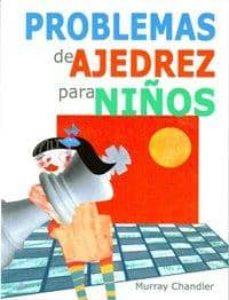 problemas de ajedrez para niños-murray chandler-9788492517541