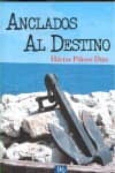 ANCLADOS AL DESTINO - HECTOR PIÑERO DIAZ | Adahalicante.org