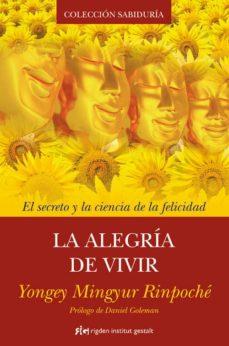 la alegria de vivir: el secreto y la esencia de la felicidad-daniel goleman-yongey mingyur rinpoche-9788493917241