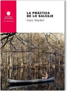 Libros gratuitos descargables de libros electrónicos LA PRACTICA DE LO SALVAJE