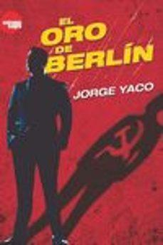 Libros en ingles descargables gratis EL ORO DE BERLÍN en español de JORGE YACO