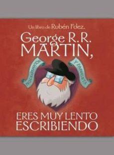 Enmarchaporlobasico.es George R. R. Martin, Eres Muy Lento Escribiendo: Procrastinacion Y Panceta Image