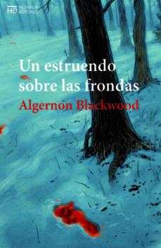 Libro online escuchando gratis sin descargar. UN ESTRUENDO SOBRE LAS FRONDAS 9788494836541