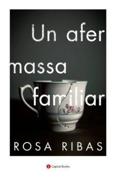 Descargas de libros electrónicos gratis para kobo vox UN AFER MASSA FAMILIAR (CATALAN) 9788494853241