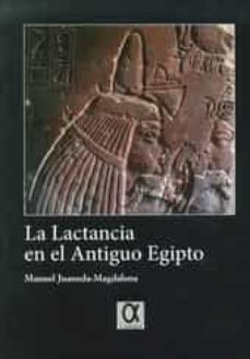 la lactancia en el antiguo egipto-manuel juaneda magdalena-9788495414441