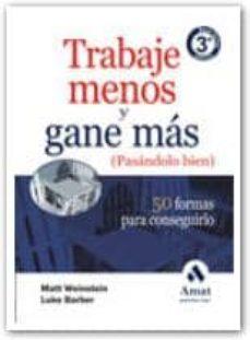 Asdmolveno.it Trabaje Menos Y Gane Mas (3ª Ed.) (Pasandolo Bien): 50 Formas Par A Conseguirlo Image