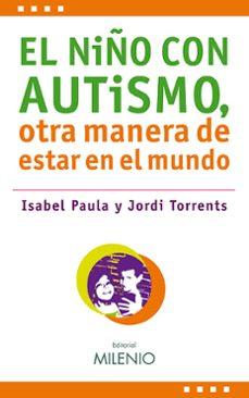Descarga de libros en pdf EL NIÑO CON AUTISMO, OTRA MANERA DE ESTAR EN EL MUNDO