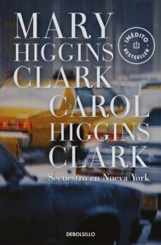 secuestro en nueva york-mary higgins clark-9788497592741
