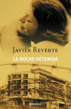 Descargar el formato de libro electrónico txt LA NOCHE DETENIDA de JAVIER REVERTE 9788497937641 (Spanish Edition)