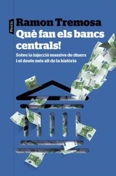 Libro en línea descarga pdf gratis QUÈ FAN ELS BANCS CENTRALS! de RAMON TREMOSA