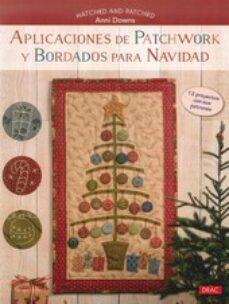 Free it pdf books descargas gratuitas APLICACIONES DE PATCHWORK Y BORDADOS PARA NAVIDAD MOBI PDF iBook de ANNI DOWNS (Spanish Edition) 9788498744941