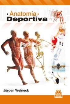 Descargar Jar ebooks móvil gratis ANATOMIA DEPORTIVA (BICOLOR)(5ª ED REVISADA Y AMPLIADA) (Literatura española) 9788499104041 de JÜRGEN WEINECK