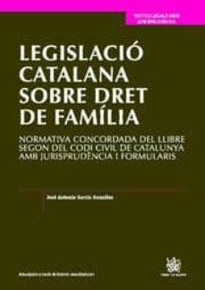 Garumclubgourmet.es Legislacio Catalana Sobre Dret Familia (Normativa Concordada Del Llibre Segon Codi Civil Catalunya Jurisprudencia I Formularis) Image