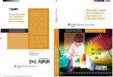 Descargar DESARROLLO Y MEJORA DE LA INTELIGENCIA MATEMATICA EN EDUCACION IN FANTIL gratis pdf - leer online