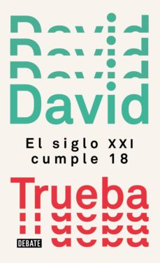 el siglo xxi cumple 18 (ebook)-david trueba-9788499929941