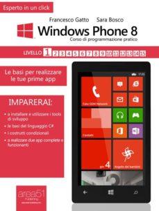 windows phone 8: corso di programmazione pratico. livello 1 (ebook)-9788865740941