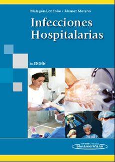 Descarga de libros de audio en línea INFECCIONES HOSPITALARIAS (3ª ED.) iBook PDF 9789588443041 de GUSTAVO MALAGON-LONDOÑO, CARLOS ARTURO ALVAREZ MORENO