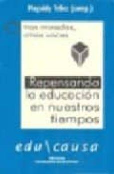 Chapultepecuno.mx Repensando La Educacion En Nuestros Tiempos: Otras Miradas, Otras Voces Image
