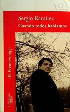 CUANDO TODOS HABLAMOS - SERGIO RAMÍREZ | Triangledh.org