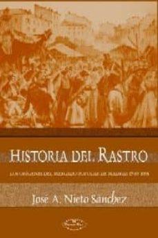 Cdaea.es Historia Del Rastro: Los Origenes Del Mercado Popular De Madrid, 1740-1905 Image