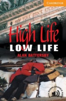 Libro pdf descarga gratuita HIGH LIFE, LOW LIFE: LEVEL 4 de ALAN BATTERSBY 9780521788151 (Literatura española)