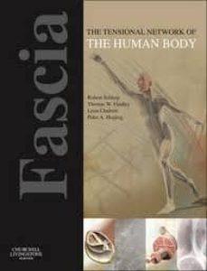 Descarga gratuita de libros electrónicos de eBay FASCIA: THE TENSIONAL NETWORK OF THE HUMAN BODY, THE SCIENCE AND CLINICAL APPLICATIONS IN MANUAL AND MOVEMENT THERAPY 9780702034251 RTF
