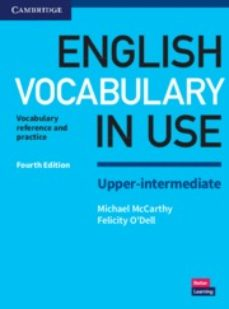 Gratis para descargar libros en pdf. ENGLISH VOCABULARY IN USE (4TH EDITION) UPPER INTERMEDIATE BOOK WITH ANSWERS de NO ESPECIFICADO en español 9781316631751 DJVU CHM MOBI