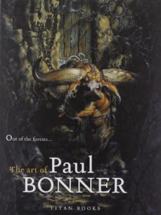 out of the forests: the art of paul bonner-paul bonner-9781845767051