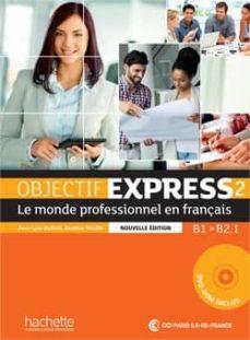 Ebook gratis descargar foros OBJECTIF EXPRESS 2 N.E ALUMNO + CD ePub MOBI DJVU