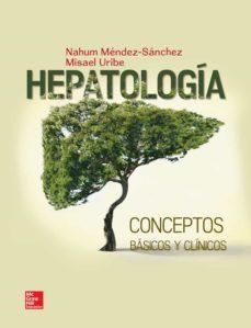 Pdf descargas gratuitas de libros HEPATOLOGÍA CONCEPTOS BÁSICOS Y CLÍNICOS 9786071513151 (Spanish Edition) PDF de MENDEZ SANCHEZ