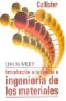 Descargar INTRODUCCION A LA CIENCIA E INGENIERIA DE LOS MATERIALES gratis pdf - leer online