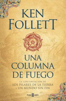 Descarga gratuita de libros franceses en pdf. UNA COLUMNA DE FUEGO (SAGA LOS PILARES DE LA TIERRA 3) CHM RTF 9788401018251 de KEN FOLLETT in Spanish