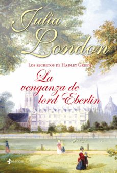 los secretos de hadley green nº2: la venganza de lord eberlin-julia london-9788408039051