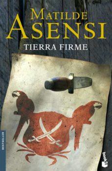 TIERRA FIRME | MATILDE ASENSI | Comprar libro 9788408083351