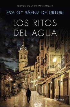 Ebook y descarga gratuita. LOS RITOS DEL AGUA en español de EVA GARCIA SAENZ DE URTURI 9788408169451