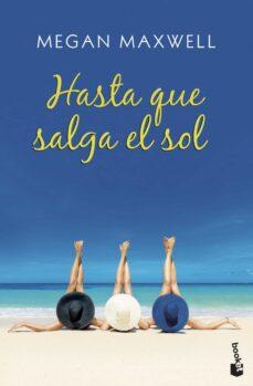 Descargando libros gratis para tu kindle HASTA QUE SALGA EL SOL de MEGAN MAXWELL (Spanish Edition) iBook FB2 MOBI 9788408208051