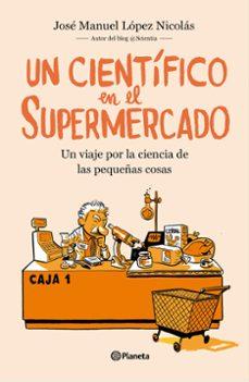 Se descarga el audiolibro UN CIENTÍFICO EN EL SUPERMERCADO 9788408217251 DJVU (Literatura española)