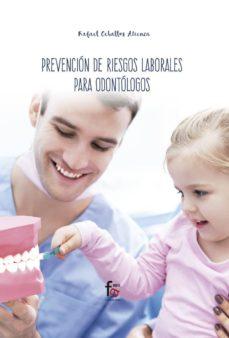 Descargar audiolibros online PREVENCIÓN DE RIESGOS LABORALES PARA ODONTÓLOGOS  9788413013251 in Spanish de RAFAEL CEBALLOS ATIENZA