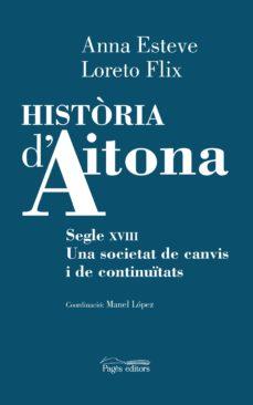 Inmaswan.es Historia D Aitona: Segle Xviii. Una Societat De Canvis I De Continuitats Image
