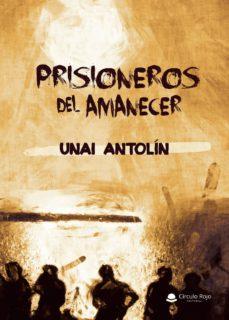 Descargar libros electrónicos en línea gratis PRISIONEROS DEL AMANECER